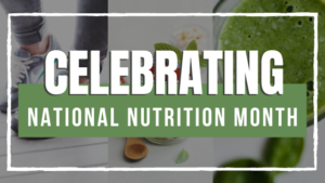 Cover photo for Celebrating National Nutrition Month