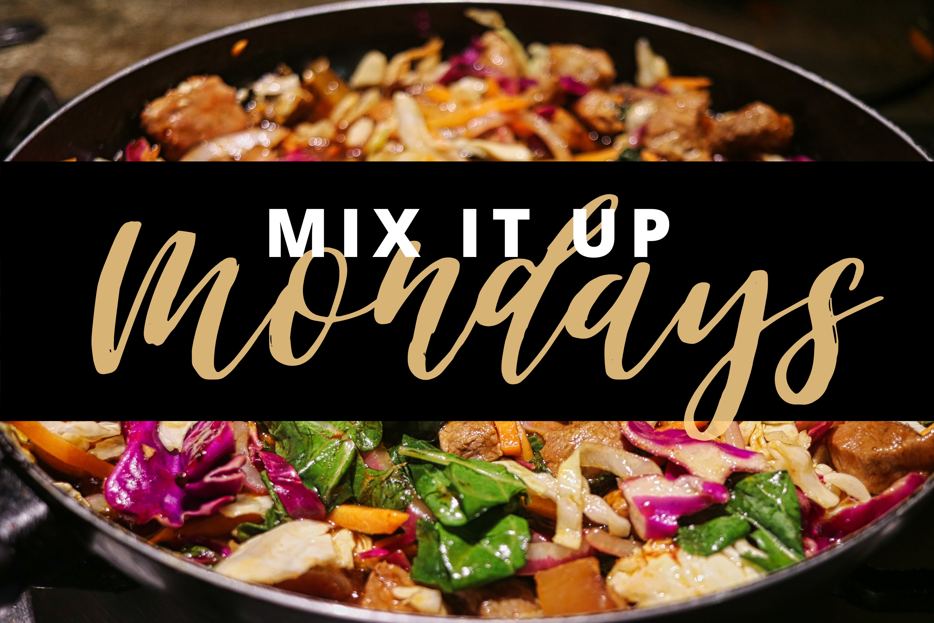 Mix It Up Mondays